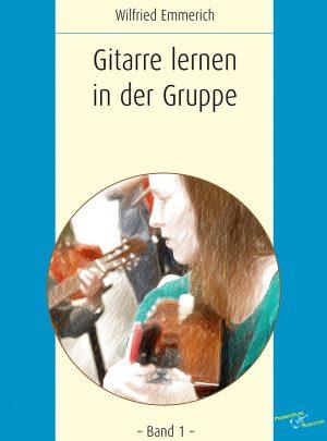 Gitarre lernen in der Gruppe – Band 1