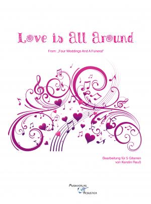 Love is All Around (mit integrierten Einzelstimmenauszügen)