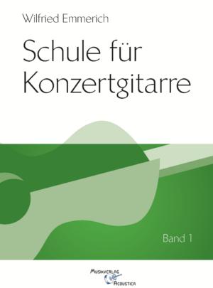 Schule für Konzertgitarre – Band 1